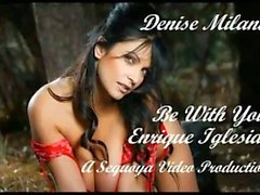 Denise Milani - Sen Enrique Iglesias Be With